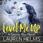 Level Me Up: Gamer Boy, Book 1 | Lauren Helms