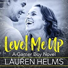 Level Me Up: Gamer Boy, Book 1 Audiobook by Lauren Helms Narrated by Lacey Gilleran