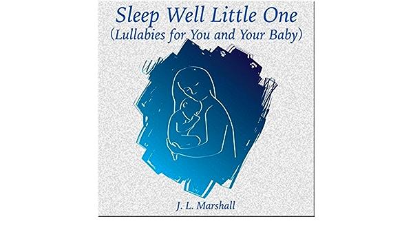 Sleep Well Little One By J L Marshall On Amazon Music Amazon Com