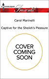 Captive for the Sheikh's Pleasure (Ruthless Royal Sheikhs)