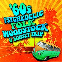 60s Psychedelic, Folk, Woodstock & Sunset Trip