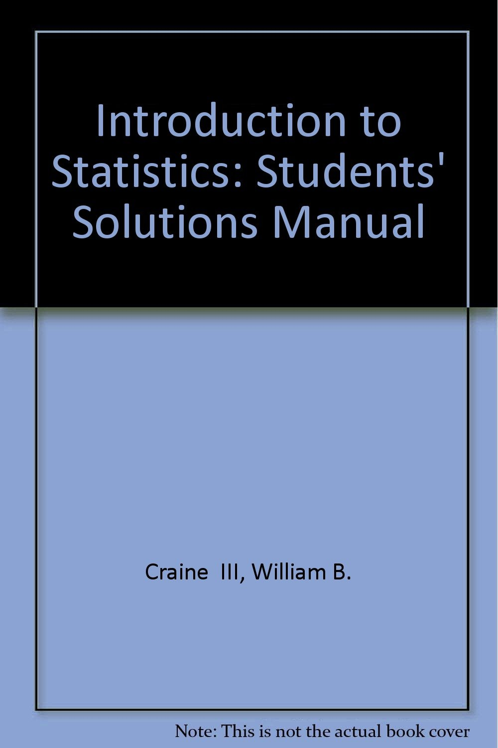 Introduction to Statistics: Students' Solutions Manual: Richard De Deveaux:  9780321165909: Amazon.com: Books
