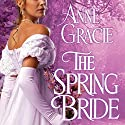 The Spring Bride: Chance Sisters Romance, Book 3 Audiobook by Anne Gracie Narrated by Alison Larkin