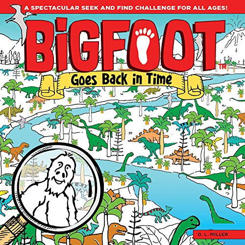 Price comparison product image BigFoot Goes Back in Time: A Spectacular Seek and Find Challenge for All Ages! (Happy Fox Books) 10 Big 2-Page Visual Puzzle Panoramas with Dinosaurs, Vikings, a Moon Walk, & Over 500 Hidden Objects