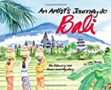An Artist's Journey to Bali, Betty Reynolds, 0804840431