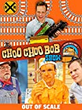 The Choo Choo Bob Show: Out of Scale