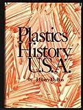 Plastics History, U. S. A, J. Harry DuBois, 0843612037