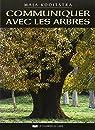 Communiquer avec les arbres : Expériences spirituelles entre l'Homme et la Nature par Kooistra