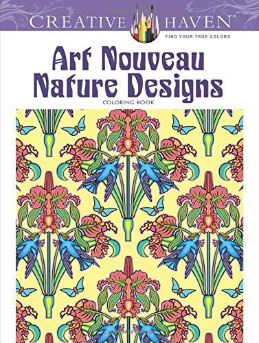 Creative Haven Art Nouveau Nature Designs Coloring Book (Adult Coloring)