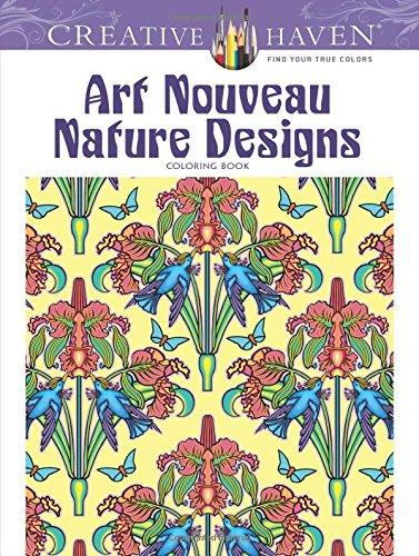 Creative Haven Art Nouveau Nature Designs Coloring Book (Adult Coloring)