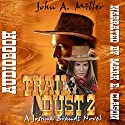 Trail Dust 2: A Joshua Brandt Novel Audiobook by John Miller Narrated by Mark E Clason