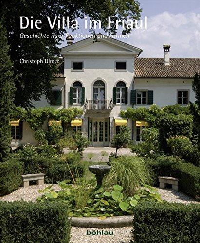 Die Villa im Friaul: Geschichte ihrer Funktionen und Formen