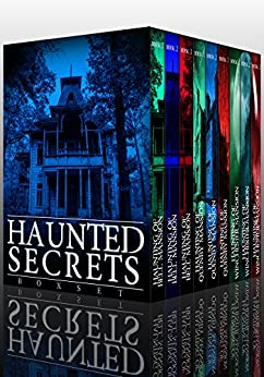Haunted Secrets Boxset: A Collection Of Riveting Haunted House Mysteries by [Hunt, James]