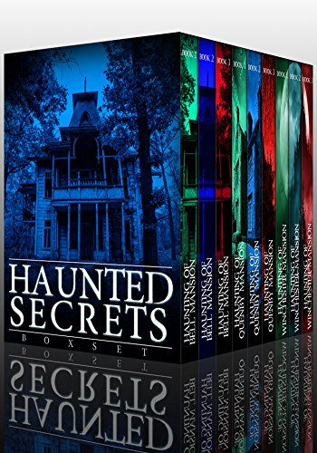 Bodhi Four Light - Haunted Secrets Boxset: A Collection Of Riveting Haunted House Mysteries