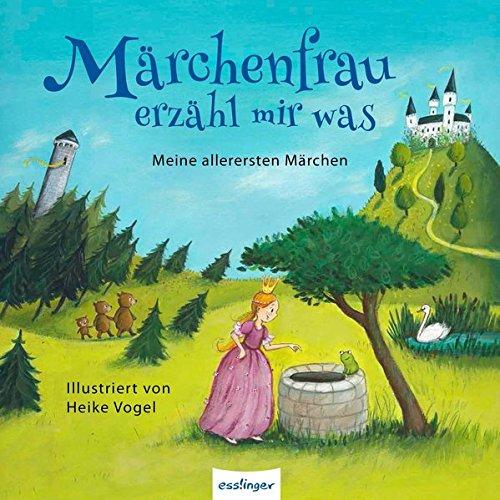 Märchenfrau erzähl mir was ...: Meine allerersten Märchen
