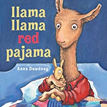 Llama Llama Red Pajama Audiobook by Anna Dewdney Narrated by Anna Dewdney
