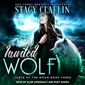Hunted Wolf: Curse of the Moon Series, Book 3 | Stacy Claflin