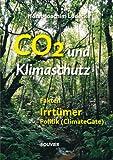 CO2 und Klimaschutz: Fakten-Irrtümer-Politik (ClimateGate)