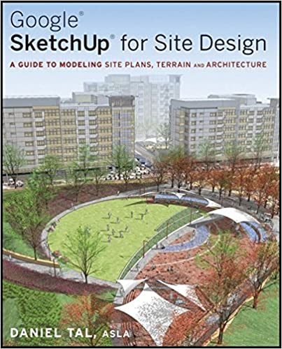 Google SketchUp For Site Design: A Guide To Modeling Site Plans, Terrain  And Architecture: Daniel Tal: 9780470345252: Amazon.com: Books