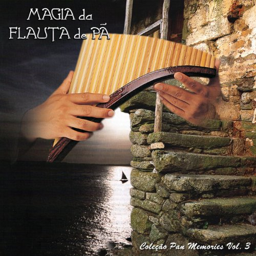 The Magic of Pan Flute - Vol. 3 (Pan Memories Collection)