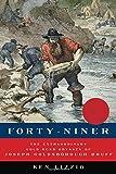 Forty-Niner: The Extraordinary Gold Rush Odyssey of Joseph Goldsborough Bruff (American Grit)