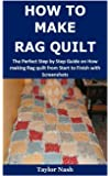 How to Make Rag Quilt: The Perfect Step by Step Guide on How making Rag quilt from Start to Finish with Screenshots