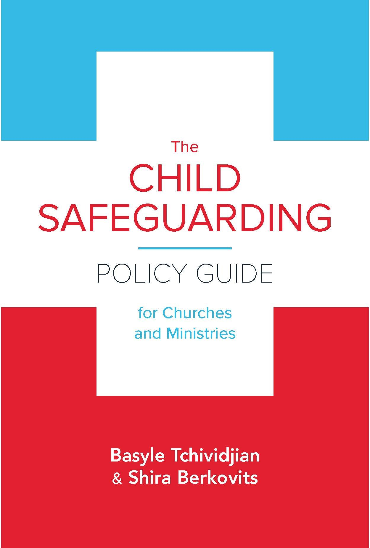 The child safeguarding policy for churches and ministries basyle the child safeguarding policy for churches and ministries basyle boz tchividjian shira m berkovits 9781945270055 amazon books fandeluxe Gallery