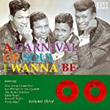 Carnival of Soul Vol.3: I Wanna Be