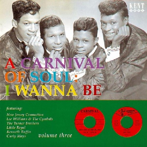A Carnival Of Soul, Vol. 3: I Wanna Be by Unknown
