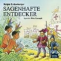 Sagenhafte Entdecker Hörbuch von Ralph Erdenberger Gesprochen von: Peter Kaempfe