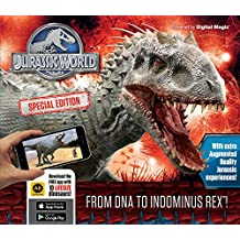 Jurassic World Special Edition: From DNA to Indominus Rex!: With extra Augmented Reality Jurassic experiences!
