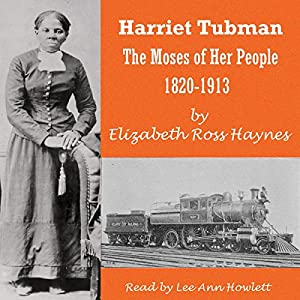 Harriet Tubman: The Moses of Her People 1820-1913 Audiobook