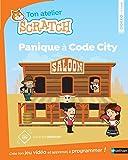 Panique à code city - apprends à programmer avec Scratch - Dès 8 ans