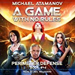 A Game with No Rules: Perimeter Defense, Book 4 | Michael Atamanov
