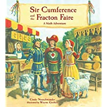 Sir Cumference and the Fracton Faire (Charlesbridge Math Adventures)