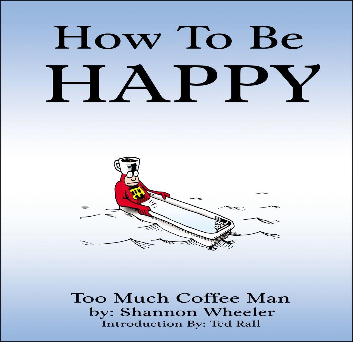 How To Be Happy (Too Much Coffee Man) pdf epub