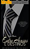 Entre Acasos e Destinos (Entre Amores: Família Volkiov Livro 2)