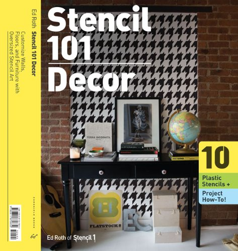 Stencil 101 Décor: Customize Walls, Floors, and Furniture with Oversized Stencil Art ()