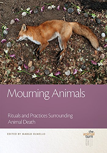 Mourning Animals: Rituals and Practices Surrounding Animal Death (The Animal Turn) by Michigan State University Press