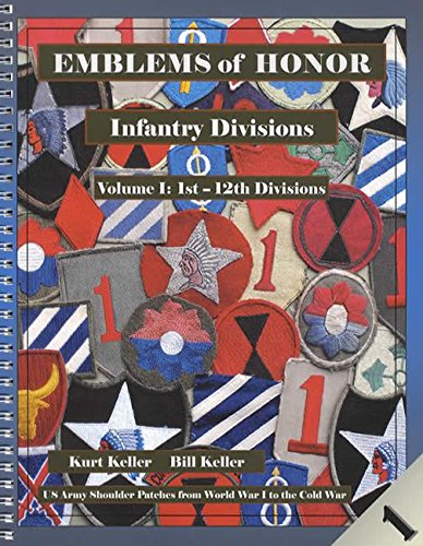 Emblems of Honor Infantry Divisions Volume I: 1st - 12th Divisions