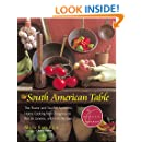 The South American Table: The Flavor and Soul of Authentic Home Cooking from Patagonia to Rio de Janeiro, With 450 Recipes (NYM Series)