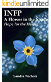 INFP: A Flower in the Shade