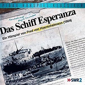 Das Schiff Esperanza Hörspiel