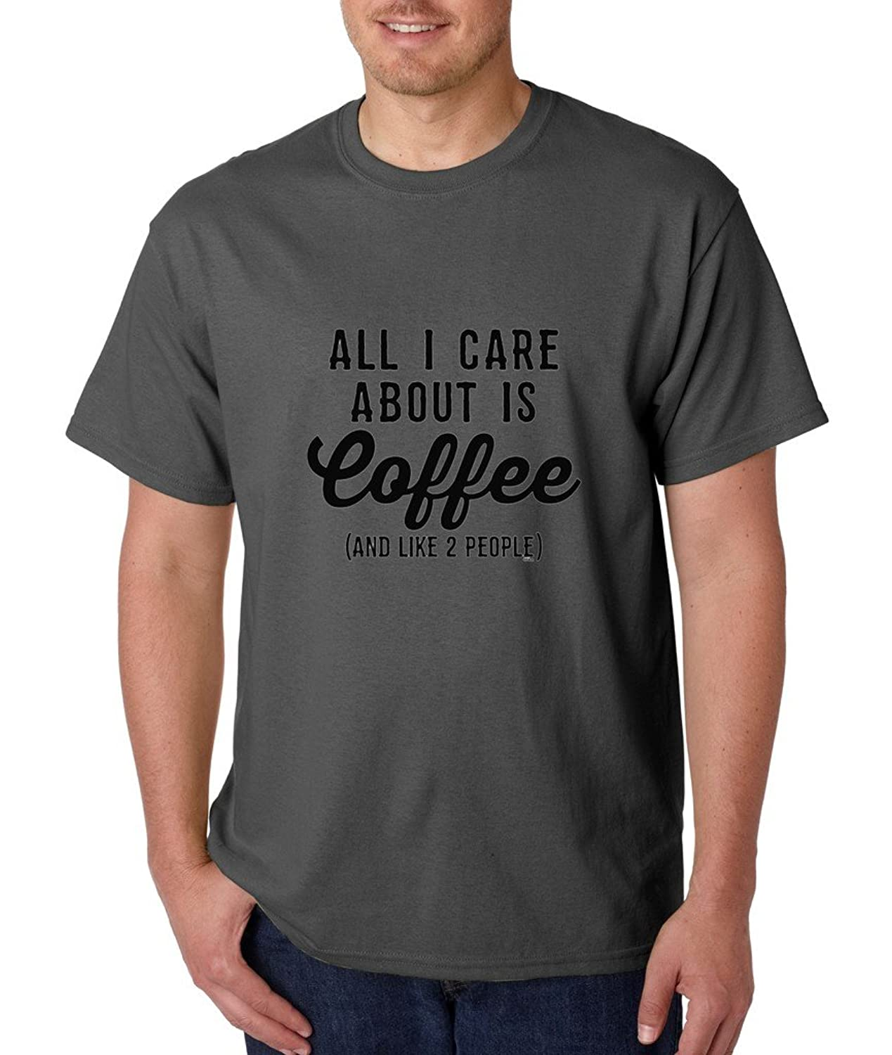 All I Care About is Coffee T-shirt Coffee Lover Happy Caffeine Shirts