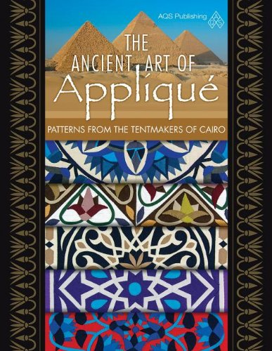 The Ancient Art of Applique Patterns from the Tentmaker of Cairo by Brand: American Quilter's Society