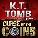 Curse of the Coins Audiobook by K.T. Tomb Narrated by Steve Williams
