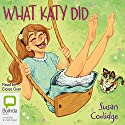 What Katy Did Audiobook by Susan Coolidge Narrated by Eloise Oxer