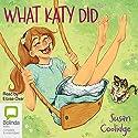 What Katy Did Hörbuch von Susan Coolidge Gesprochen von: Eloise Oxer