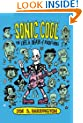 Sonic Cool: The Life & Death of Rock'N'Roll