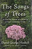 img - for The Songs of Trees: Stories from Nature's Great Connectors book / textbook / text book